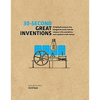 30-Second Great Inventions - 50 light-bulb moments that changed the wo