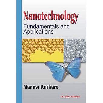 Nanotechnology - Fundamentals and Applications by Manasi Karkare - 978