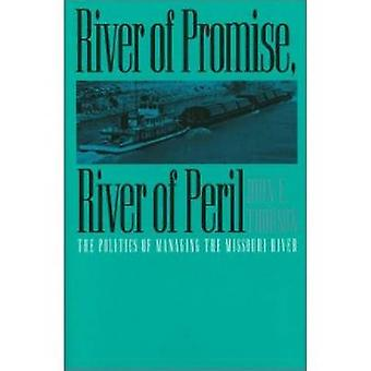 River of Promise - River of Peril - Politics of Managing the Missouri
