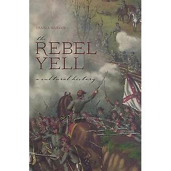 Rebel Yell - eine Kulturgeschichte vom Craig A. Warren - 9780817318482