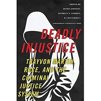 Injustice meurtrière: Trayvon Martin, course et le système de Justice pénale