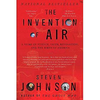 L'Invention de l'Air: une histoire de la Science, foi, révolution et la naissance de l'Amérique