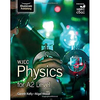 WJEC Physics for A2: Student Book
