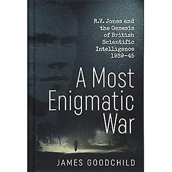 Een meest geheime oorlog: RV Jones en het ontstaan van Britse wetenschappelijk intelligentie 1939-45 (Hardback)