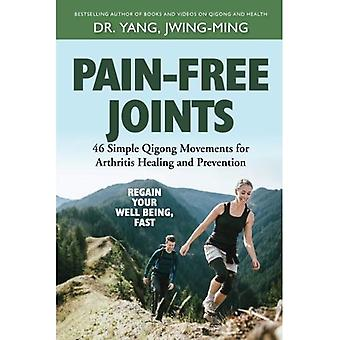 Pain-Free Joints: 46 Simple� Qigong Movements for Arthritis Healing and Prevention