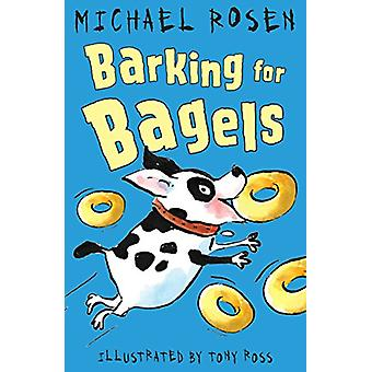 Barking for Bagels by Michael Rosen - 9781783445059 Book