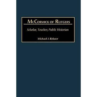 McCormick de erudito de Rutgers profesor historiador público por Birkner y Michael J.