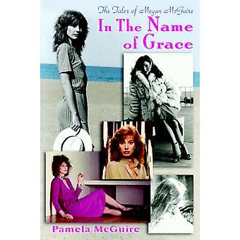 Os contos de Megan McGuireIn o nome de graça por McGuire & Pamela