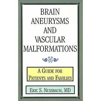 تمدد الأوعية الدموية في الدماغ وتشوهات الأوعية الدموية بدليل للمرضى والأسر من قبل إريك & نوسباوم س.