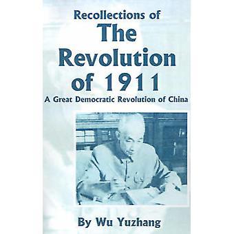 Herinneringen aan de revolutie van 1911 een grote democratische revolutie van China door Yuzhang & Wu