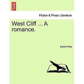 West Cliff... En romance. af kongen & Easton