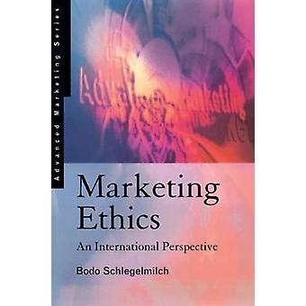 Marketing Ethics An International Perspective by Schlegelmilch & Bodo