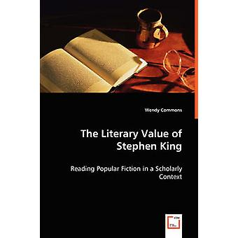 The Literary Value of Stephen King by Commons & Wendy
