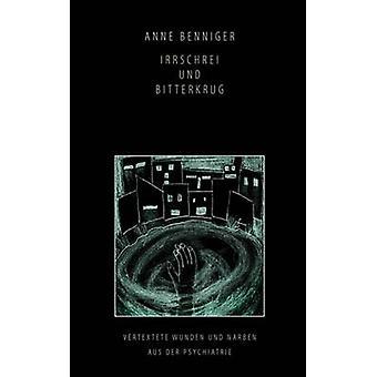 Irrschrei und Bitterkrug by Benniger & Anne