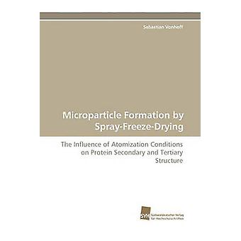 Microparticle Formation by SprayFreezeDrying by Vonhoff & Sebastian