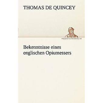 Bekenntnisse Eines Englischen Opiumessers door Quincey & Thomas de