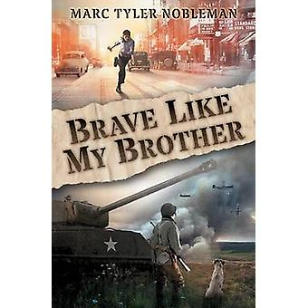 Brave Like My Brother by Marc Tyler Nobleman - 9780545880350 Book