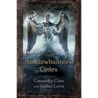 The Shadowhunter's Codex - Being a Record of the Ways and Laws of the