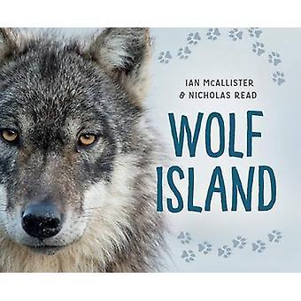 Wolf Island by Professor of Political Science Ian McAllister - 978145