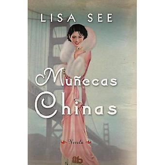 Munecas Chinas by Lisa See - 9788490702475 Book