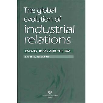 The Global Evolution of Industrial Relations - Events - Ideas and the