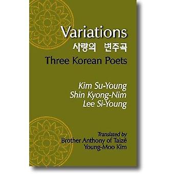 Variations = - Sarang-Aeui Pyaeongugok  - Three Korean Poets by S -Y Ki