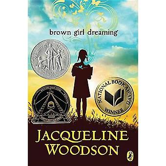 Brown Girl Dreaming by Jacqueline Woodson - 9780147515827 Book