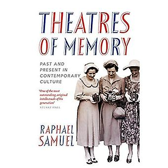 Theatres of Memory: Past and Present in Contemporary Culture