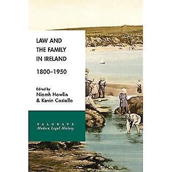Law and the Family in Ireland, 1800-1950 (Palgrave� Modern Legal History)