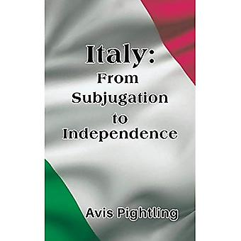 Italy: From Subjugation to Independence
