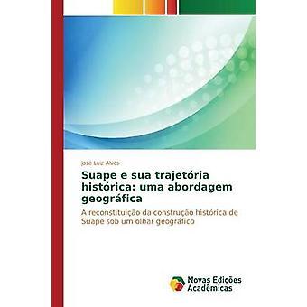 Suape e sua trajetria histrica UMA abordagem geogrfica door Alves Jos Luiz