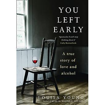 You Left Early by Louisa Young