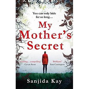 My Mothers Secret by Sanjida Kay