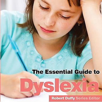 Dyslexia The Essential Guide by Duffy & Robert