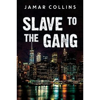 Slave to the Gang by Collins & Jamar
