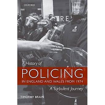En historie om policing i England og Wales fra 1974 av Timothy Tidligere chief constable of Gloucestershire Police Brain