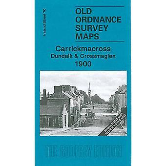 Carrickmacross Dundalk and Crossmaglen 1900  Ireland Sheet 70 by Alan Godfrey
