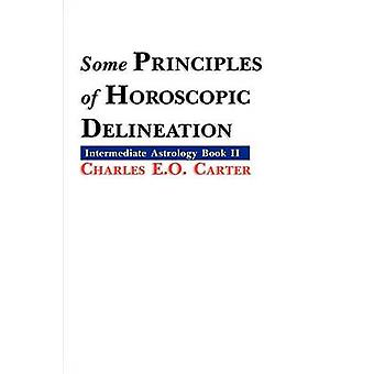 Some Principles of Horoscopic Delineation by Carter & Charles E. O.