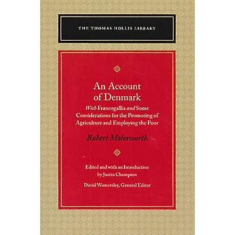 An Account of Denmark - With Francogallia & Some Considerations for th