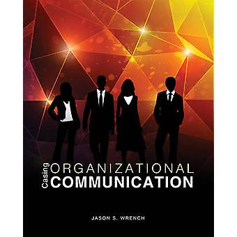 Casing Organizational Communication by Wrench