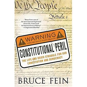 CONSTITUTIONAL PERIL by FEIN &  BRUCE