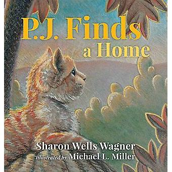 P.J. Finds a Home by Wagner & Sharon Wells