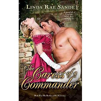 The Caress of a Commander by Sande & Linda Rae