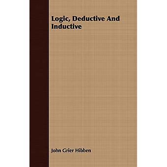 Logic Deductive And Inductive by Hibben & John Grier