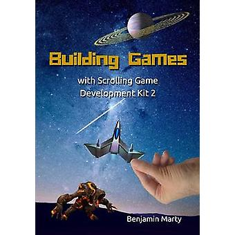 Building Games with Scrolling Game Development Kit 2 by Marty & Benjamin David