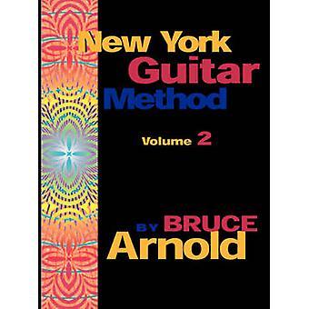 New York Guitar Method Volume 2 by Arnold & Bruce E.