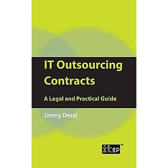 IT Outsourcing Contracts A Legal and Practical Guide by Desai & Jimmy