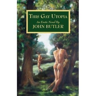 This Gay Utopia by Butler & John