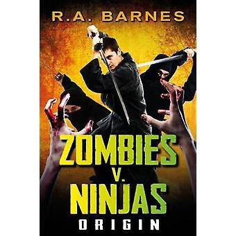 Zombies v. Ninjas Origin by Barnes & R. A.