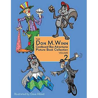 The Don M. Winn Cardboard Box Adventures Picture Book Collection Volume Two by Winn & Don M.